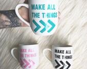 Make All The Things Ceramic Mug // 12oz