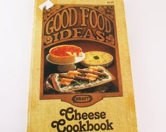 Vintage Cook Book Good Food Ideas Kraft Cheese Cookbook 1977 Cheesy Cooking