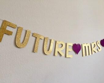 Bridal Shower Banner, Future Mrs Banner, Personalized Future Mrs Banner, Custom Future Mrs Banner, Glitter Future Mrs Banner