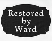 Restored by Ward Metal Sign
