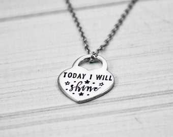 Today I Will Shine - Motivational Necklace - Hand Stamped Jewelry - Heart Lock Pendant
