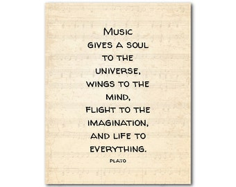 Music gives a soul to the universe, wings to the mind, flight to the imagination...Plato - Typography Inspiration - wall decor - misuc quote