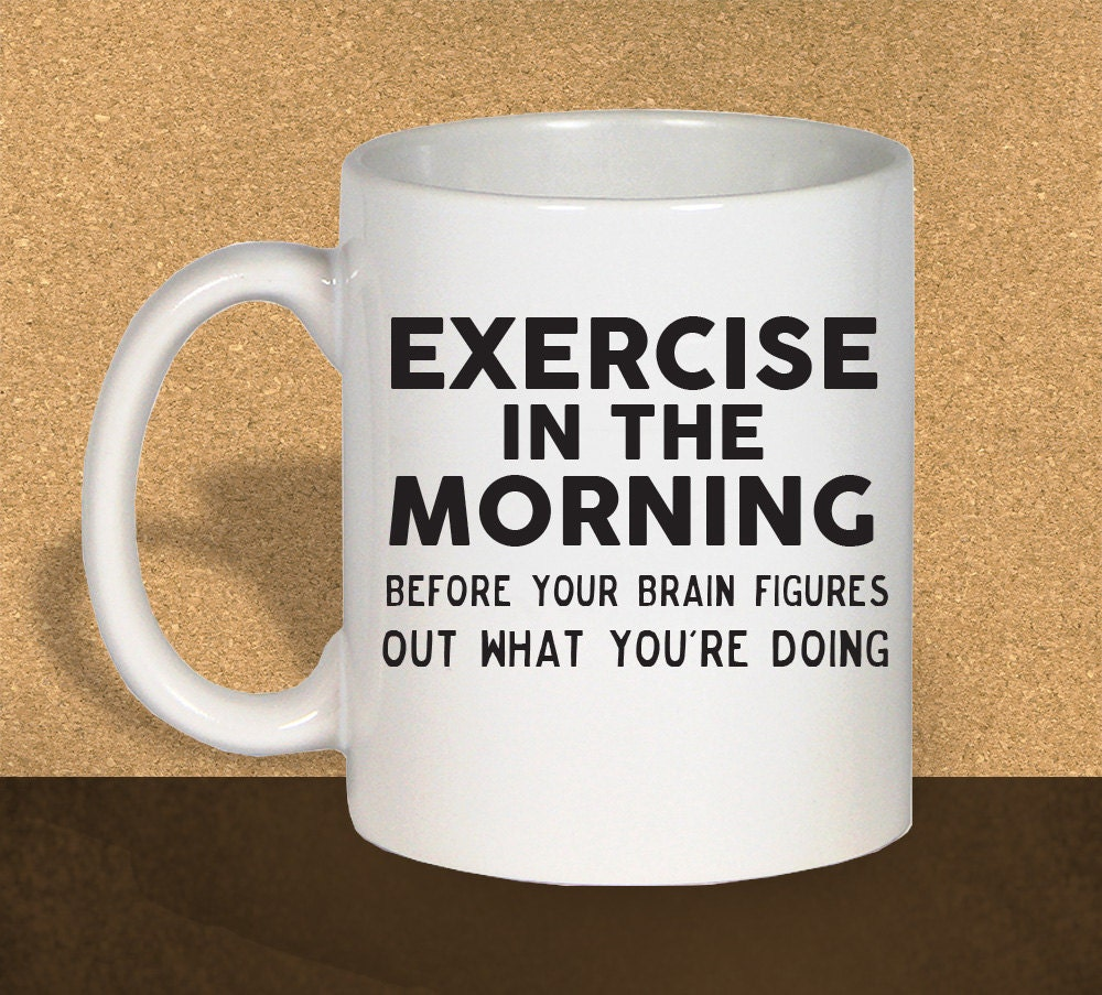 Funny coffee mugs fitness mug coffee mugs exercise in the - Funny coffee thermos ...