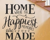 Home Where The Happiest Memories Are Made - Love Home Family Inspiration - Wall Decal Decor Saying Lettering adhesive Vinyl Quote Stick T49