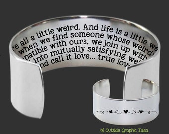 Wife Gifts | Girlfriend Gifts | Fiance Gifts | Anniversary Gifts | We're all a little weird.... Custom Personalized Bracelet by Korena Loves