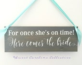 Wooden Ring Bearer Sign   Here Comes the Bride   Ring Bearer   Ring Bearer Signs   Wedding Sign   For Once She's On Time - WS-226