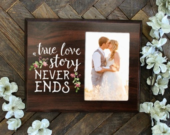 A True Love Story Never Ends Photo Frame Romantic Wedding Gift Rustic Wedding Décor Gift for Newlyweds