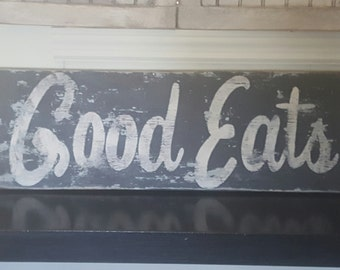 Distressed rustic and vintage look Good Eats sign/kitchen/dining room wall decor
