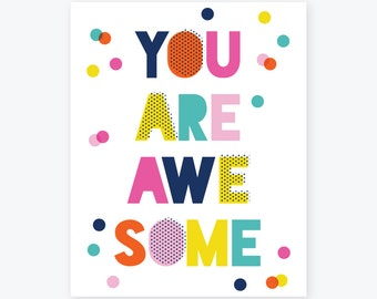 You Are Awesome | Giclee Print | Happy, Colorful, Bright Wall Art | Office Decor | Motivational Poster
