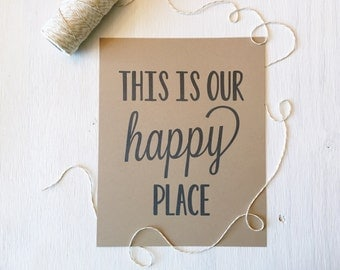 Rustic Kraft This Is Our Happy Place Print, Typography Print, 8x10, Wall Decor, Rustic Home Decor, Our Happy Place, Wedding Gift, Art Print