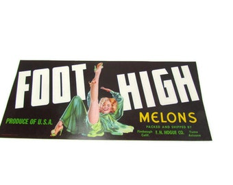 Vintage 1940's Crate Label Foot High Melons Risque
