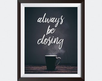 PRINTABLE art | Always Be Closing | Glengarry Glen Ross | Office Decor | Wall Art