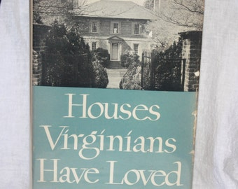 1954 Edition Houses Virginians Have Loved by Agnes Rothery with Dust Cover