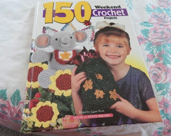 150 Weekend Crochet Projects from House of White Birches