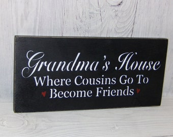 Grandma's House Where Cousins Go To Become Friends, Grandma Sign, Grandparent Sign, Grandmother Sign, Gift For Grandma, Mother's Day Gift