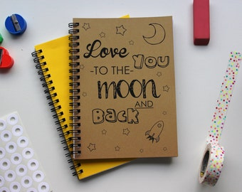 Love you to the moon and back - NEW - 5 x 7 journal