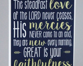The steadfast LOVE of the LORD.....Great is Your FAITHFULNESS - Lamentations 3: 22-23