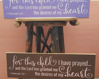For this child I have prayed - 1 Samuel 1:27 - Full Verse - Rustic Sign, Scripture Sign, Nursery Sign, Country Decor, Home Decor