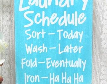 Laundry Schedule, Iron-Ha Ha Ha!   READY To SHIP!!  9x12 Sign