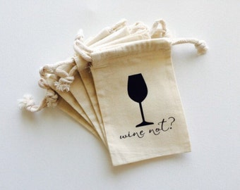 Party favor bag, Wine Not, muslin drawstring bag, wine tasting, bachelorette party, wine glass, gift wrap, dirty 30, 21st birthday