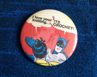 Batman and Robin crochet vs knitting Pin Badge