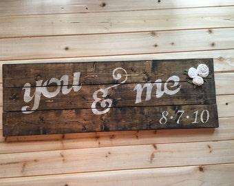 Rustic You and Me Sign, Rustic Wedding sign, Rustic Wedding Decor, custom valentines gift, custom wedding gift, reclaimed wood valentine