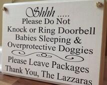 Shhh Please do not knock or ring doorbell baby babies sleeping overprotective dogs Please leave packages door sign hanger primitive custom