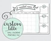 "CUSTOM wall calendar printable : 16""X20"" *DIGITAL FILE*"