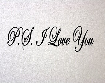 P.S. I Love You- Wall Decal