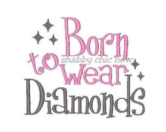 Born to wear Diamonds!! Embroidered Shirt/Bodysuit/Burp Cloth/Hand Towel!