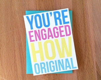 Engagement Congratulations Card | You're Engaged How Original Snarky Sarcastic Funny Unique Engagement Best Wishes Congrats Greeting Card