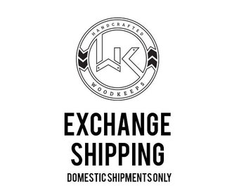Exchange Shipping / Domestic ONLY