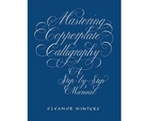 Calligraphy Book - Eleanor Winters Mastering Copperplate Calligraphy - Instruction & Samples Using a Pointed Pen - Alphabet and Numbers
