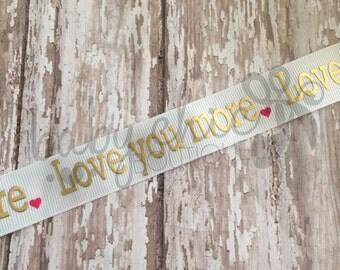Love you more. Ribbon