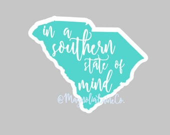Southern State of Mind Decal, South Carolina Decal, Im in a Southern State of Mind