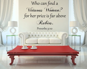 Proverbs 31:10 Wall Decal Custom Wall Decal Custom Vinyl Decal Who Can Find A Virtuous Woman Wall Art Wall Decal Bedroom Decals Above Rubies