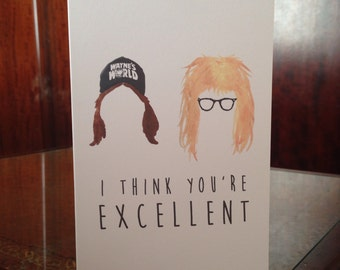 Waynes World Wayne and Garth 'I think you're excellent' Love Card
