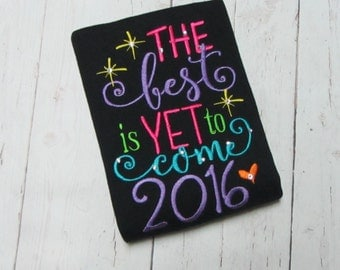 The best is yet to come, Little miss 2016 - New Years embroidered shirt