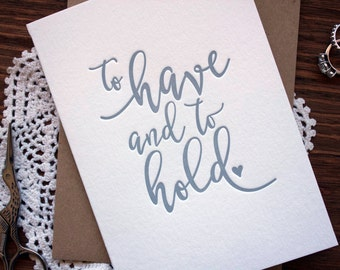 To Have and to Hold - Letterpress Wedding Card