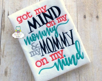 Got my Mind on my Mommy and my Mommy on my Mind Shirt or Bodysuit, Mothers Day, Mama's Boy, I Love Mom Shirt, First Mothers Day
