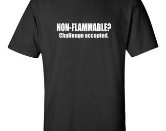 Non Flammable Challenge Accepted Men's Geek T-shirt Tech Engineer Fire