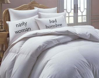 nasty woman, bad hombre pillowcase set