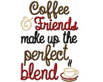 Coffee & Friends Make Up The  Perfect Blend Kitchen Embroidery Design -INSTANT DOWNLOAD-