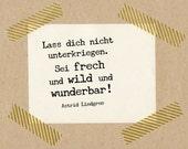 Stempel Zitat Astrid Lindgren: Sei frech und wild und wunderbar! // Naturkautschuk auf Buchenholz 3x3 cm