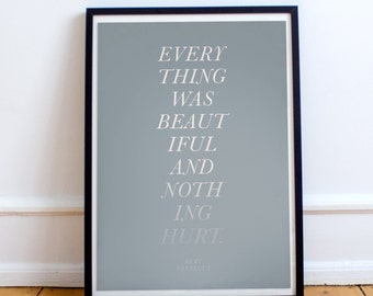 Kurt Vonnegut quote poster, everything was beautiful and nothing hurt, typography print, wall decor, modern poster