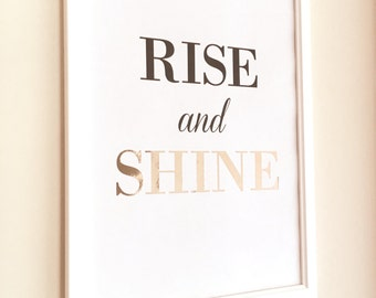 Rise and Shine rose gold foil print A4