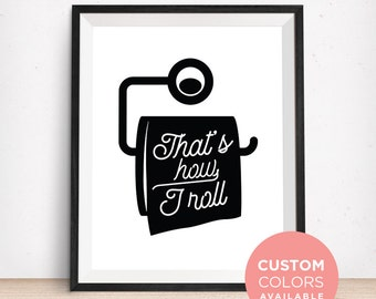 That's How I Roll Sign | Funny Bathroom Sign | Bathroom Art Print | Bathroom Printable | Bathroom Decor | Wall Art Printable | Home Decor