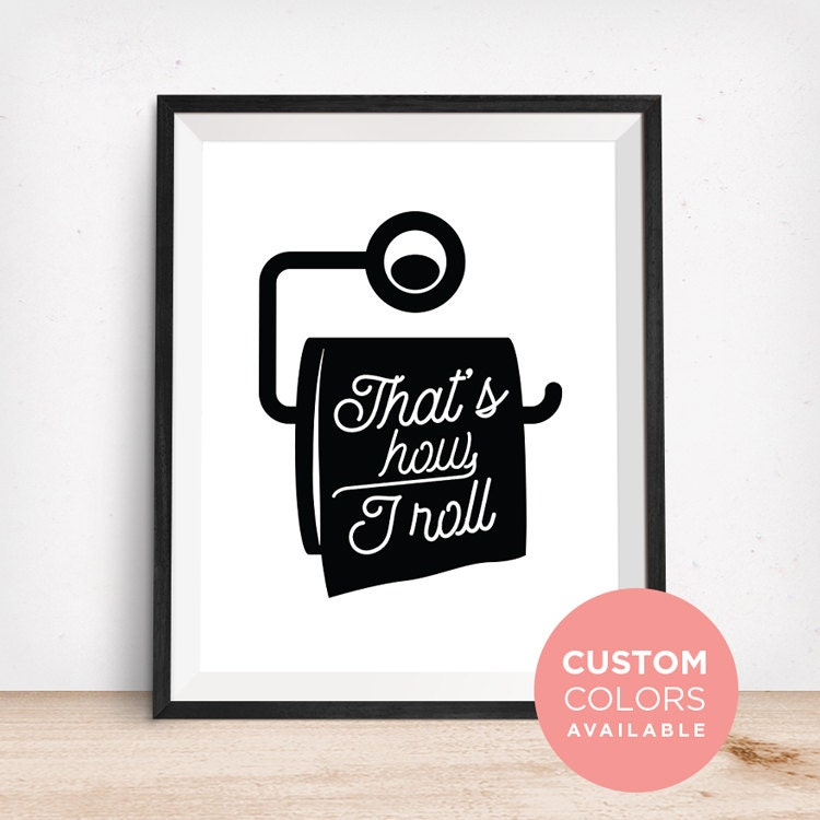 That39s how i roll sign funny bathroom sign bathroom for Bathroom funny videos