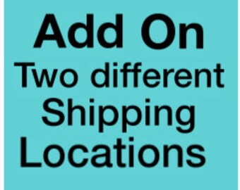 Add On - Two Different Shipping Locations - International Mail Only
