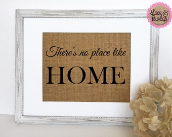 There's no place like HOME / family  / burlap sign / housewarming gift / new home/ birthday gift / family sign / christmas gift idea /